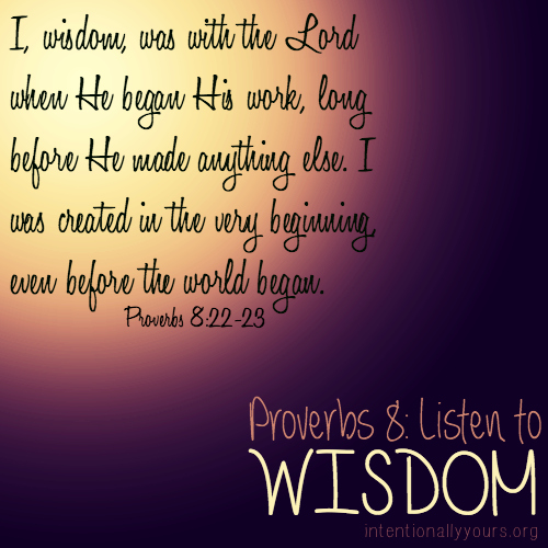 Proverbs 8: Listen to Wisdom — Intentionally Yours