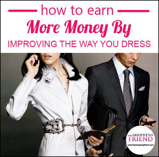 How to earn more money by improving the way you dress