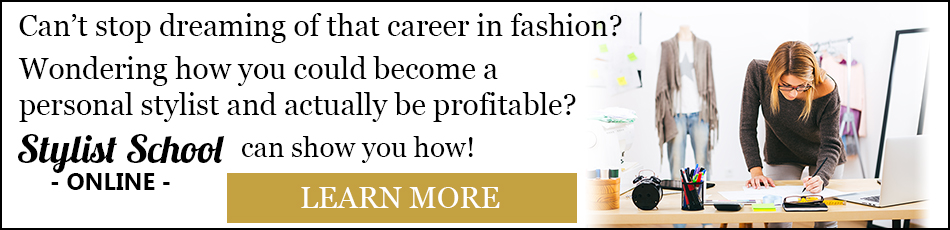 Learn how to become a personal stylist with Stylist School Online. Great courses to guide aspiring stylists towards building profitable personal styling businesses.