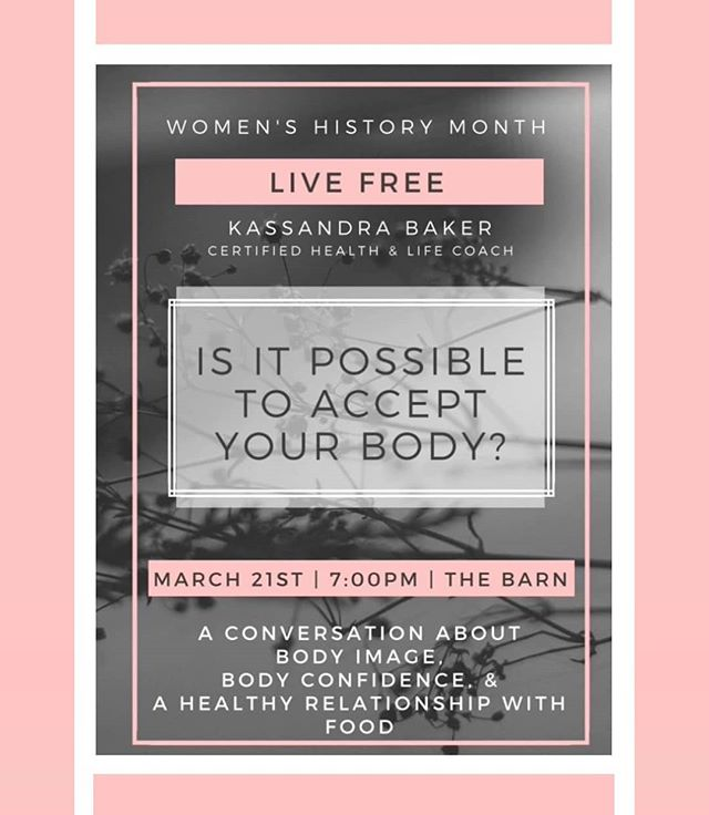 Come out to the Barn at 7PM on March 21st to engage in a discussion surrounding body image, body confidence, and a healthy relationship with food hosted by Kassandra Baker, a certified health and life coach! We're excited to be able to partner with her in this conversation for Women's History Month and for all people who struggle with this or who know someone who does. Don't miss out on this opportunity to learn how to be healthier, together.