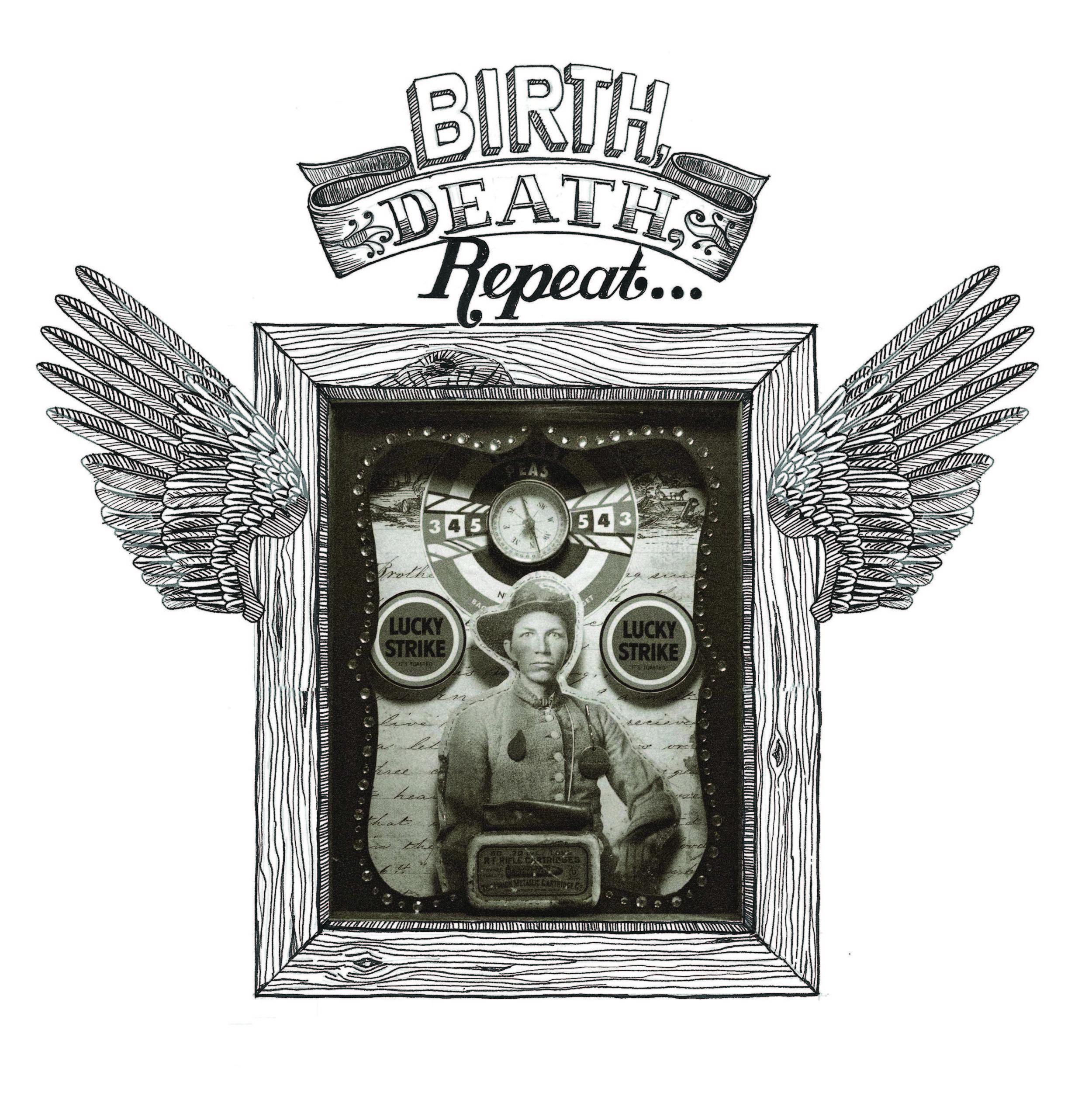 Birth, Death, Repeat….