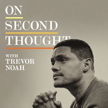 On Second Thought with Trevor Noah