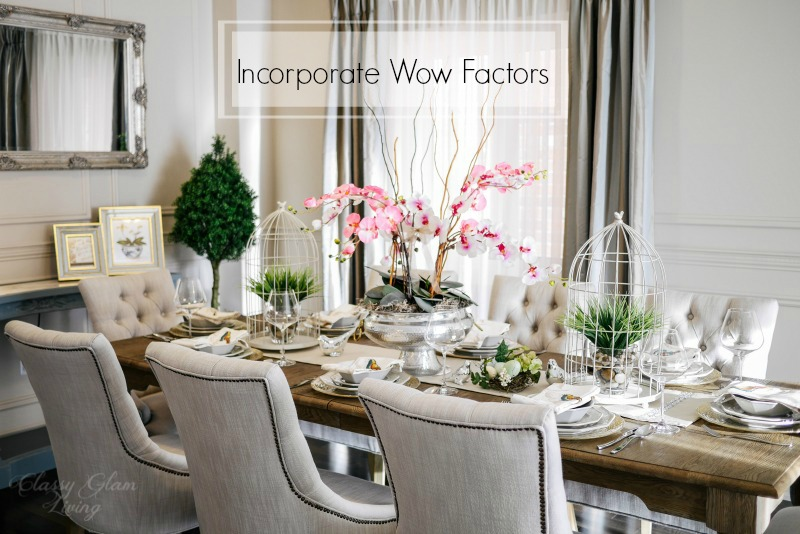 Incorporate Wow Factors | House Listing Tips | Classy Glam Living