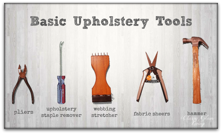 Basic DIY Upholstery Tools | Classy Glam Living
