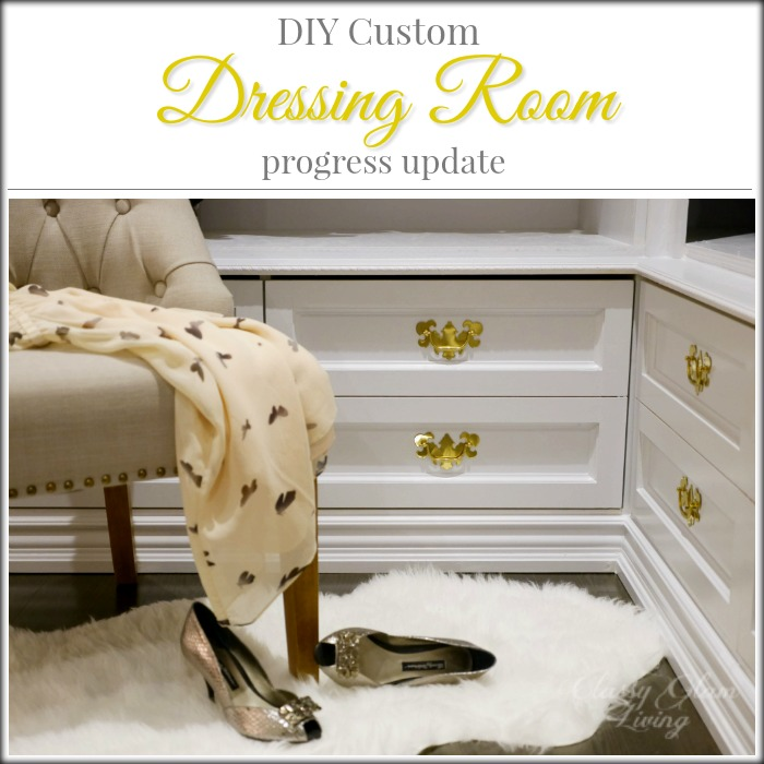 DIY Custom Dressing Room Progress Update #2 | Walk-in Closet | Classy Glam Living