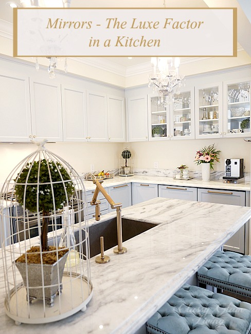 Mirrors - The Luxe Factor in a Kitchen | Kitchen Design | Classy Glam Living