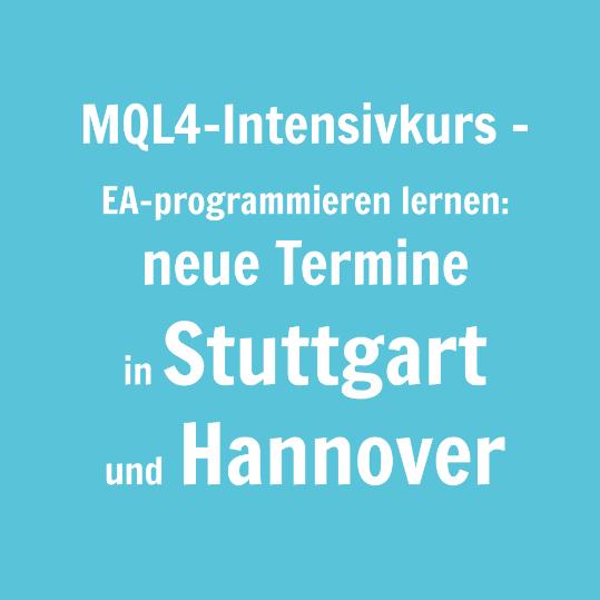 MQL4-Intensivkurs - EA-programmieren lernen - neue Termine in Stuttgart und Hannover.PNG