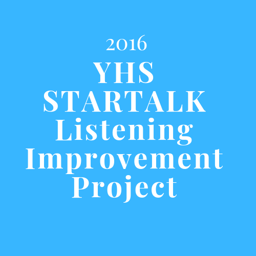 YHS STARTALK Listening Improvement Project 2016