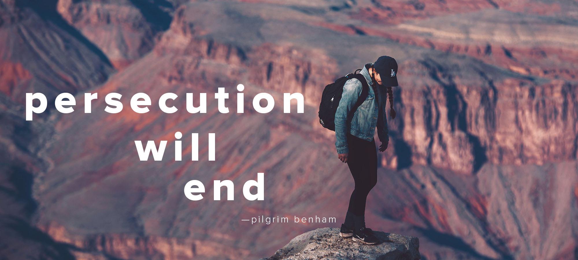 Pilgrim-Persecution-Will-End.jpg