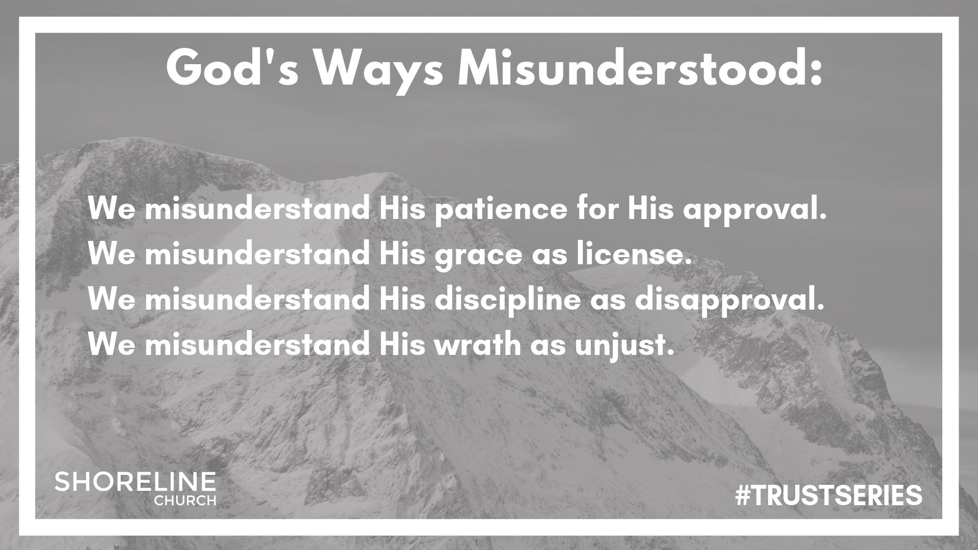 HOW WE MISUNDERSTAND GOD'S WAYS