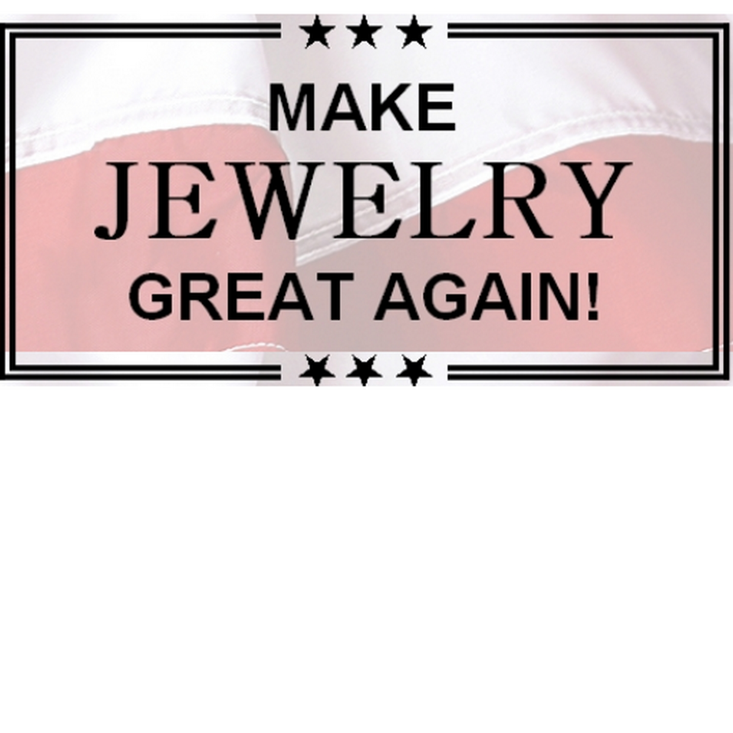 Make Jewelry - Great AgainClick image for more information.