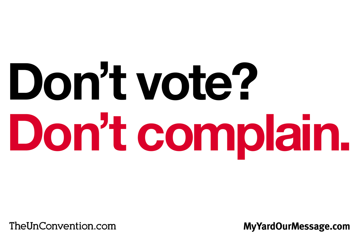 Don't vote? Don't complain.