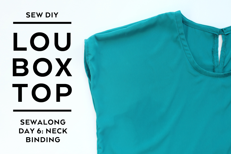 Lou Box Top Sewalong Day 6 Neck Binding