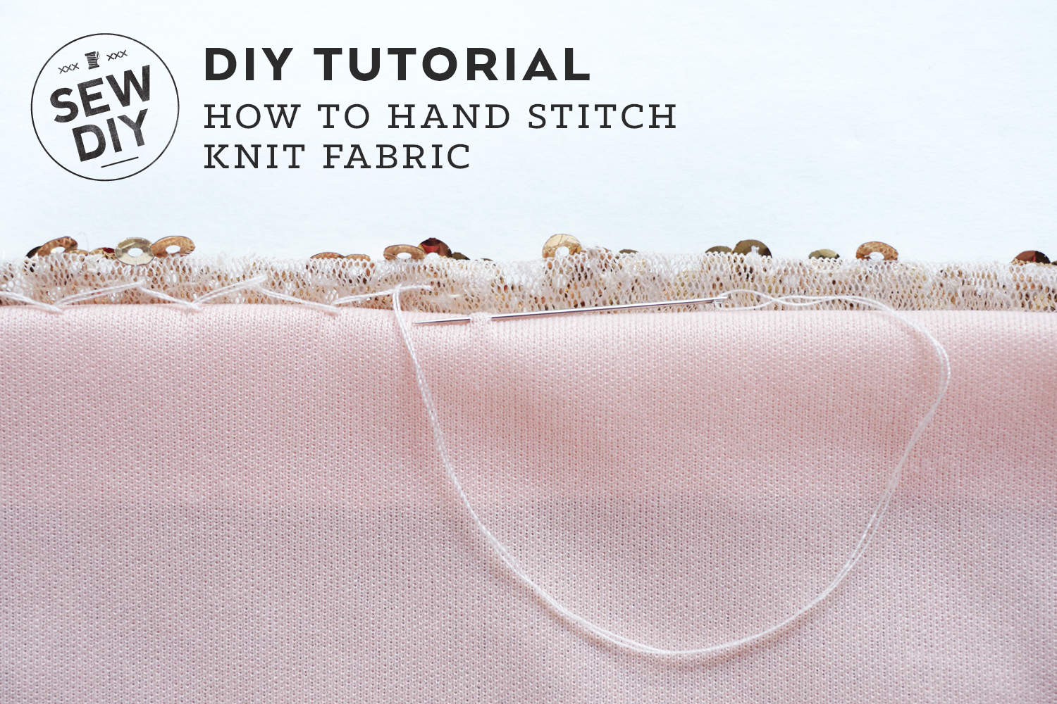 How to Hand Stitch Knit Fabric | Sew DIY