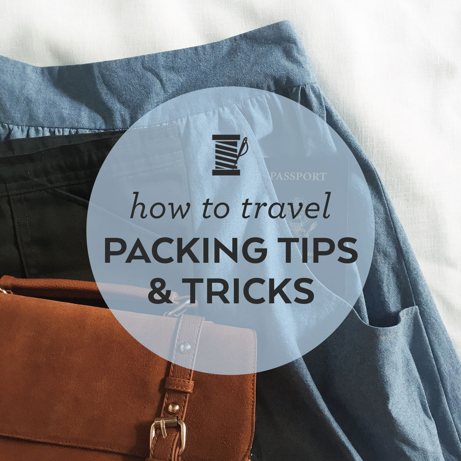 How To Travel Packing Tips and Tricks | Sew DIY