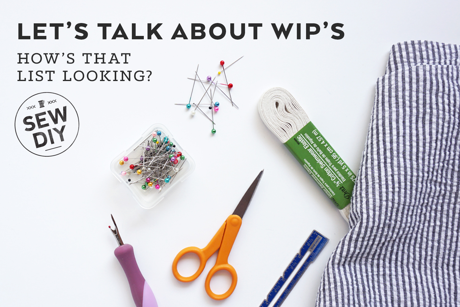 Let's talk about WIPs | Sew DIY