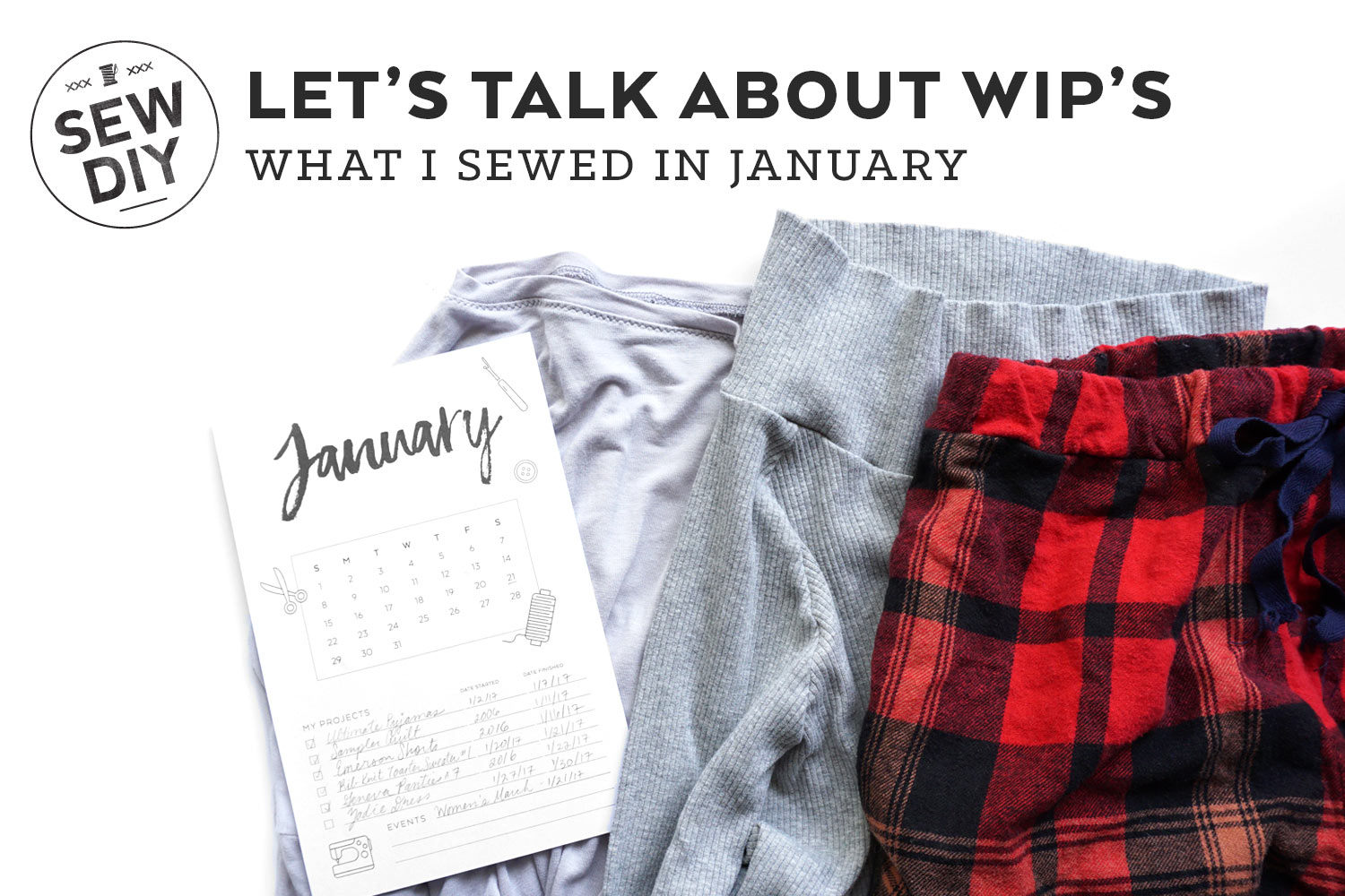 Let's talk about WIP's –What I made in January | Sew DIY
