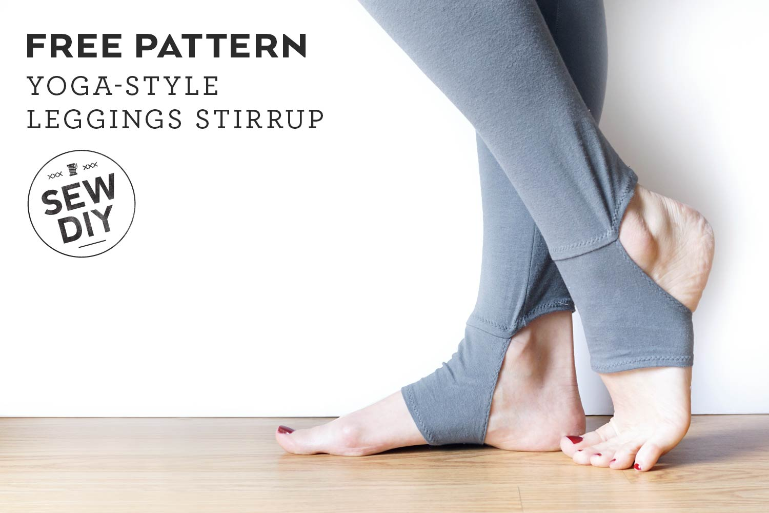 Free Pattern + DIY Tutorial for Yoga Style Stirrup Leggings | Sew DIY