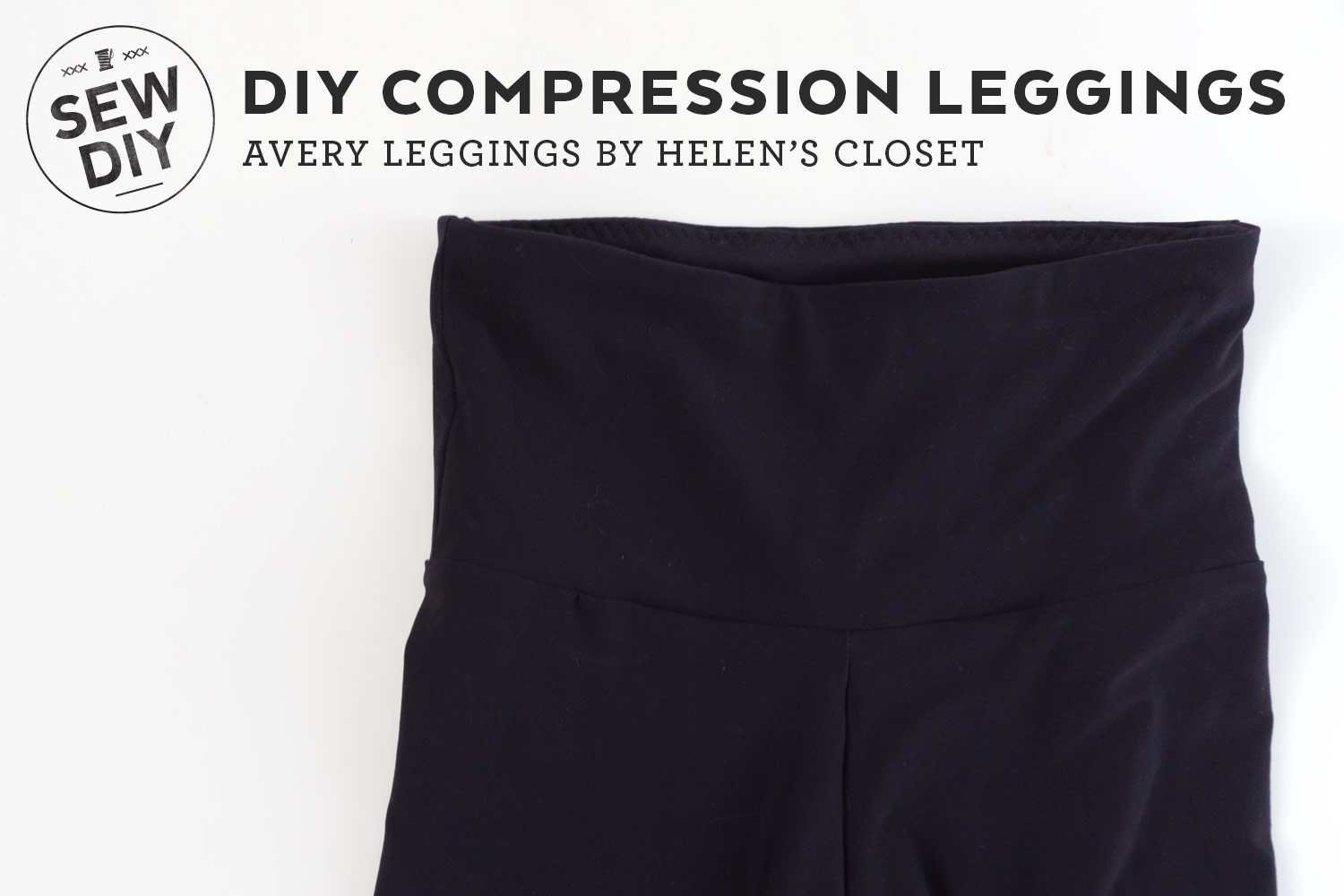 DIY Compression Leggings – Review of the Avery Leggings pattern by Helen's Closet | Sew DIY