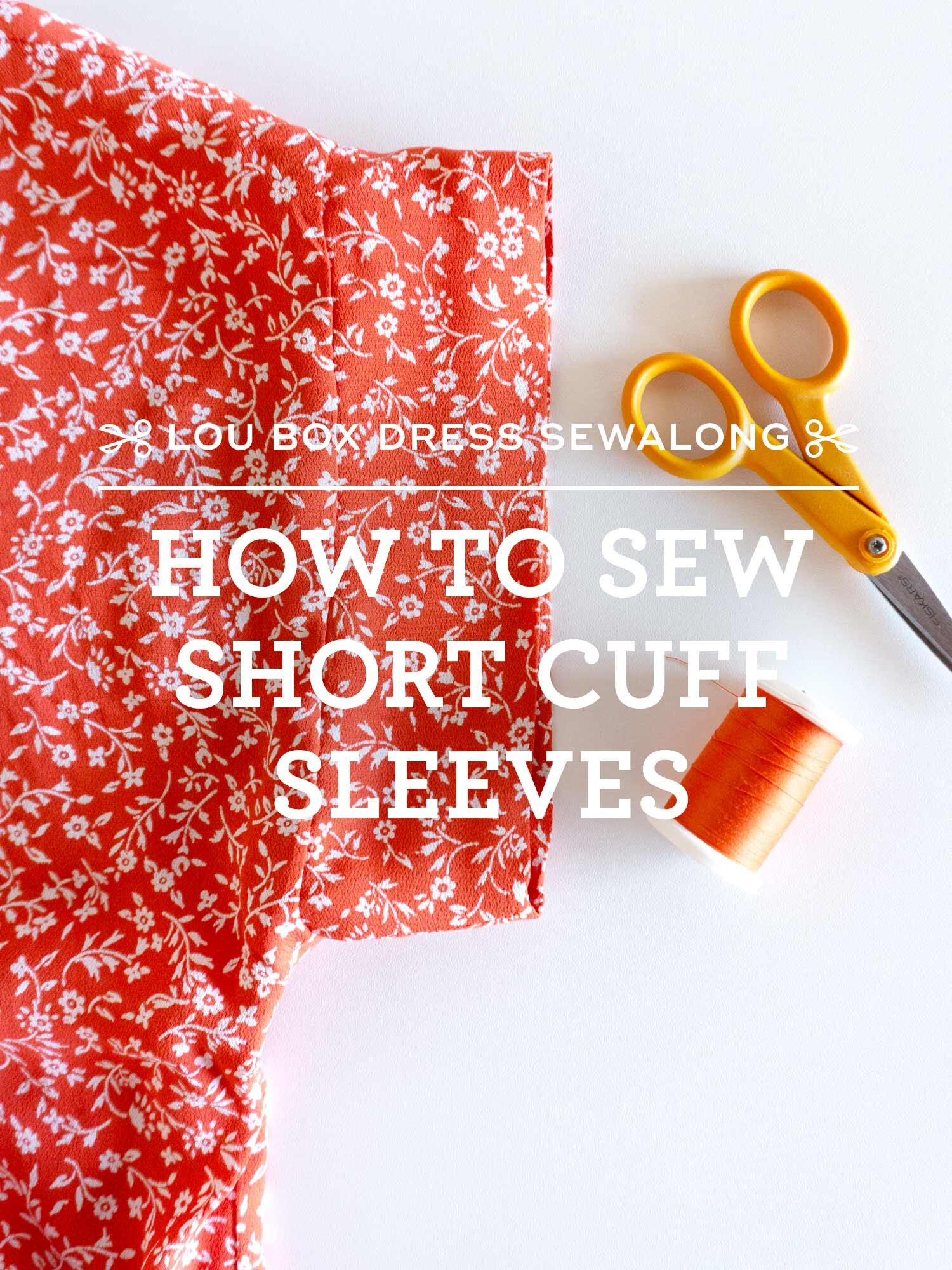 Video tutorial - How to sew the Lou Box Dress 1 short cuff sleeves - Sew DIY