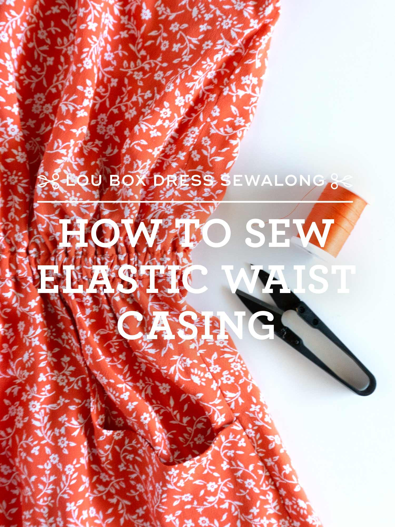 Lou Box Dress Video Sewalong - Learn how to sew the elastic waist casing of the Lou Box Dress 2 by Sew DIY