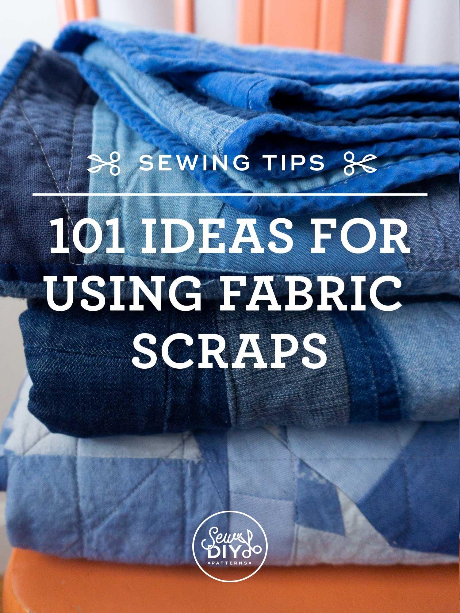 101 Ideas For Using Fabric Scraps Sew Diy