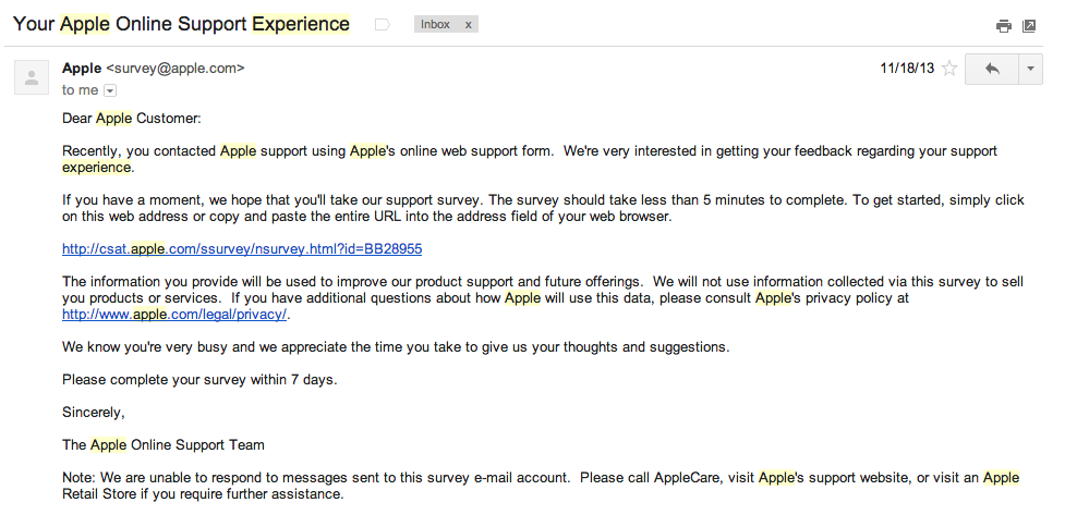 Apple asks 7 days after an experience with their support, web, or retail experience. And you'll remember that you interfaced with someone.