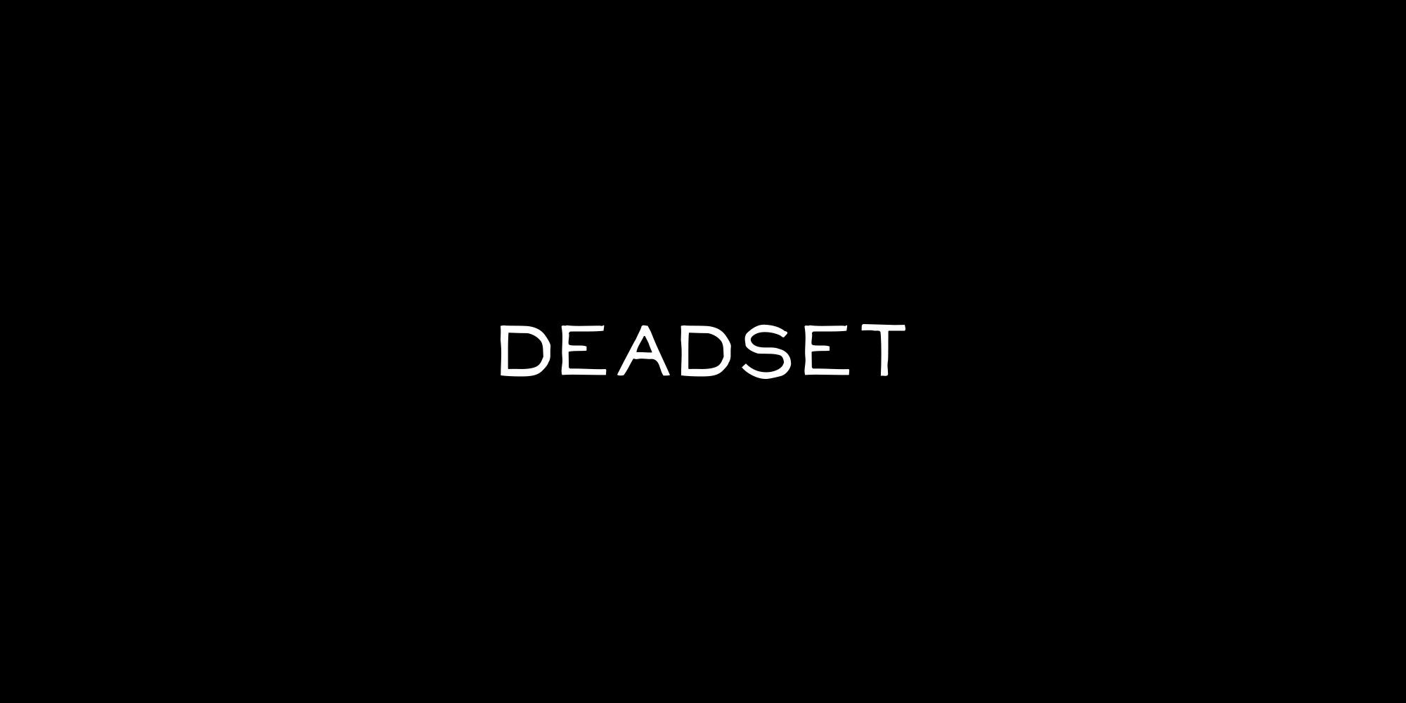 Deadset-1.jpg