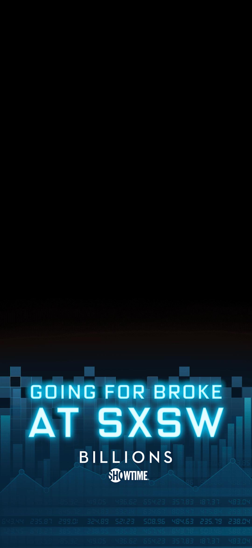 SXSW_GeoFilter_SnapChat_1080x1920_BILLIONS_GoingForBroke_fin.png