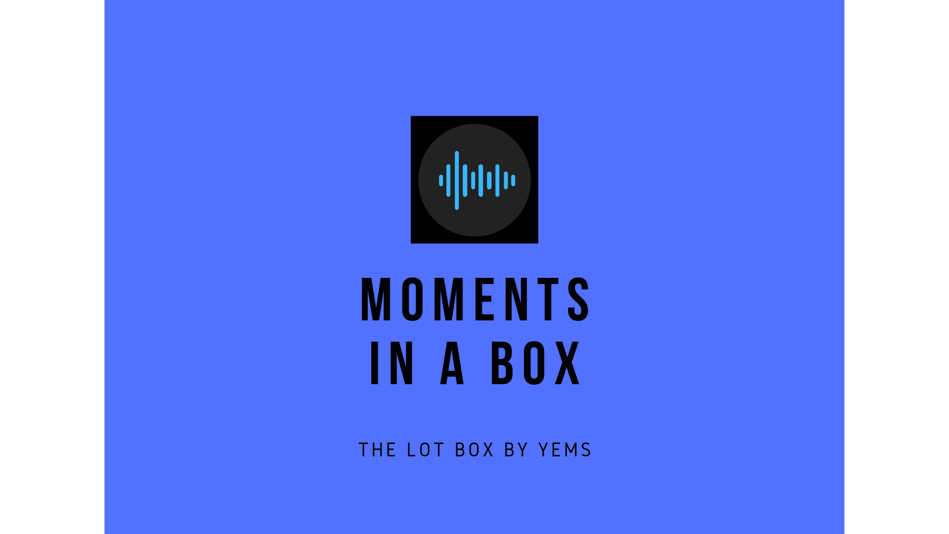 moments in a box. lot box by yems