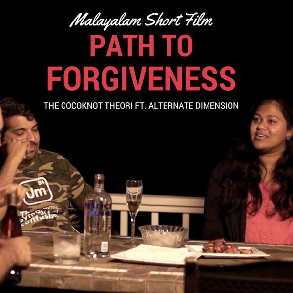 path to forgiveness malayalam short film the cocoknot theori
