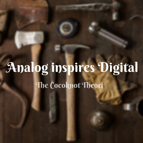 analog inspire digital creativity the cocoknot theori