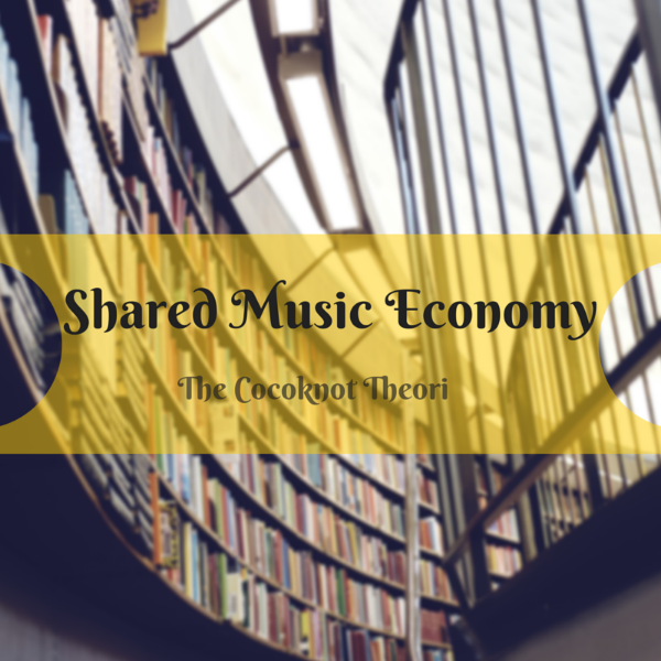 shared music economy the cocoknot theori