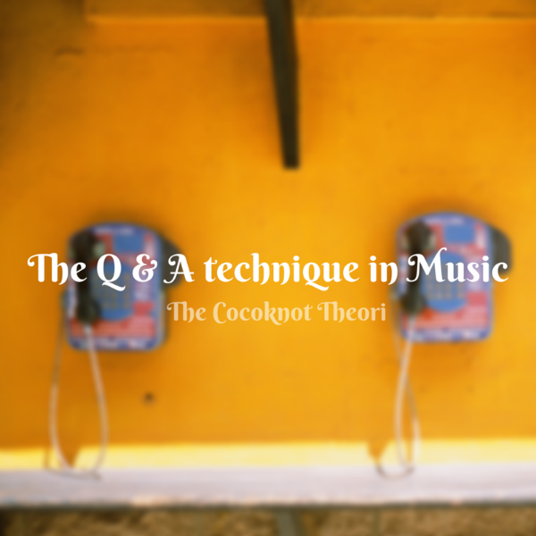 question answer call response music the cocoknot theori