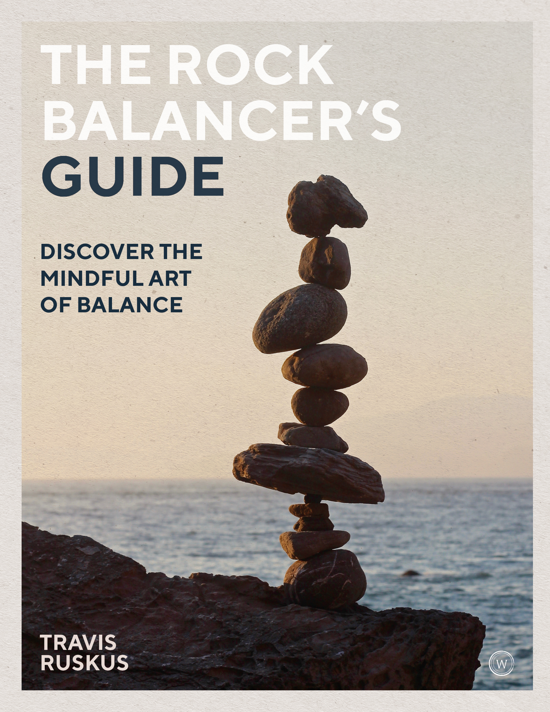 Rock Balancers Guide Travis Ruskus Watkins Publishing COPYRIGHT.jpg