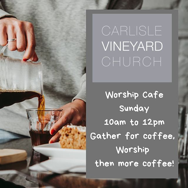 You are so welcome! Join us for our Worship Café this Sunday 😊 #carlislevineyard #welovecarlisle #coffee #worship #carlisle