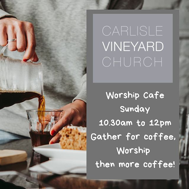 You are so welcome! Join us for our Worship Café this Sunday 10:30am until 12pm 😊 #carlislevineyard #welovecarlisle #coffee #worship #carlisle