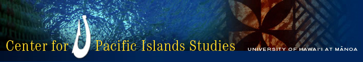 This project was created through the  Center for Pacific Islands Studies  and The University of Hawai'i at Mānoa.