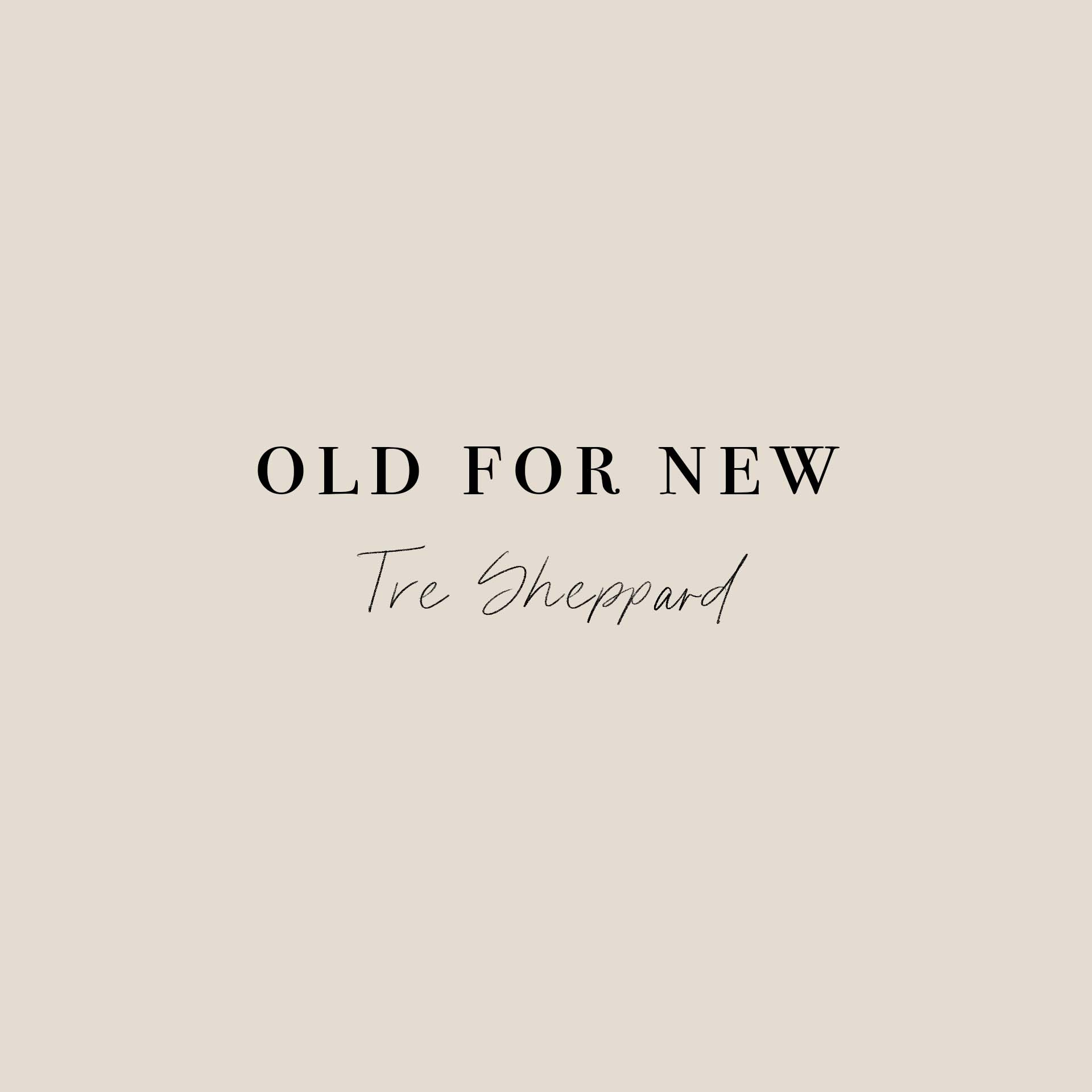 Old for New     Tre takes an in depth look at Hebrews 1 and how we can trade our old lives for the new life of Jesus in all that we do.