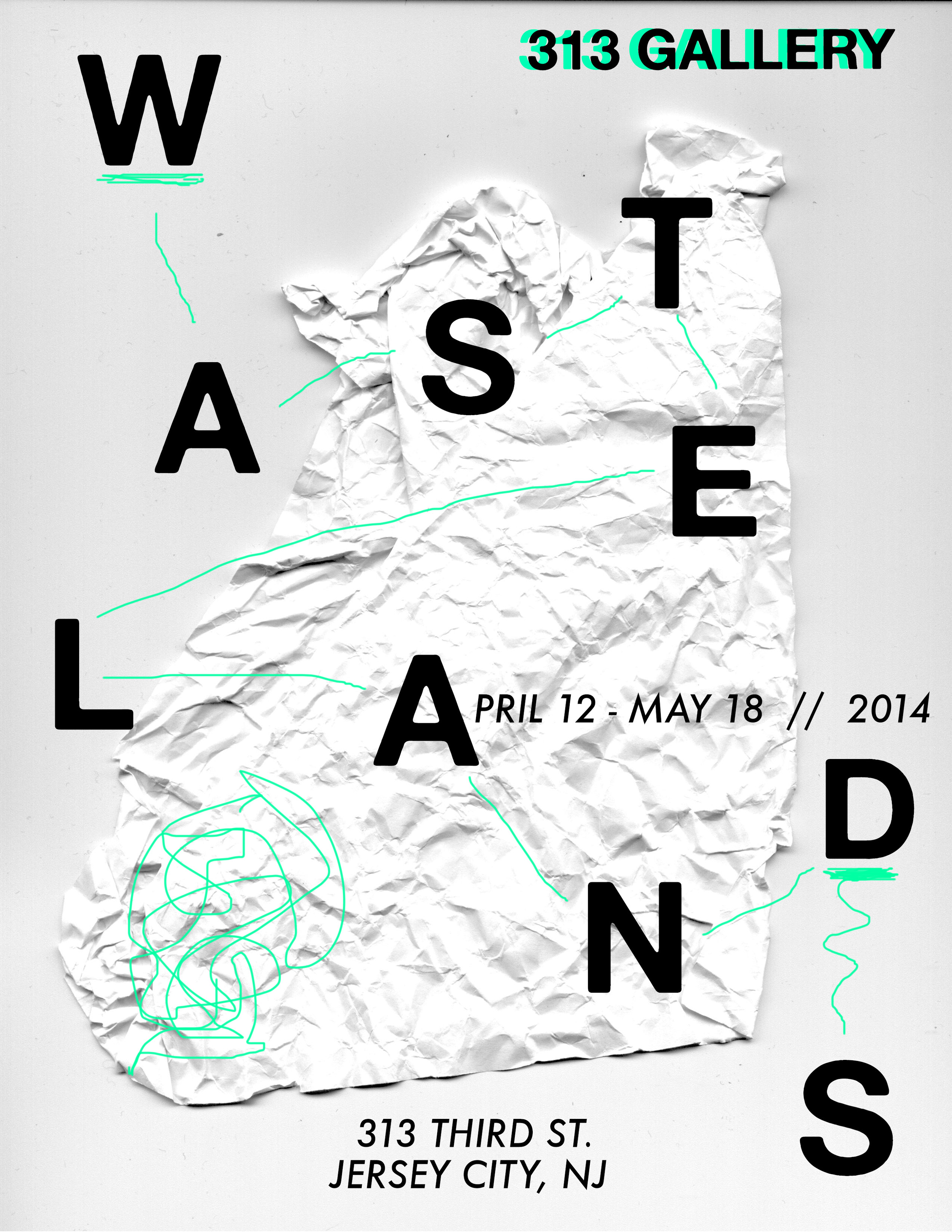 Exhibition poster designed for 313 Gallery's  Wastelands  exhibition, Spring 2014.