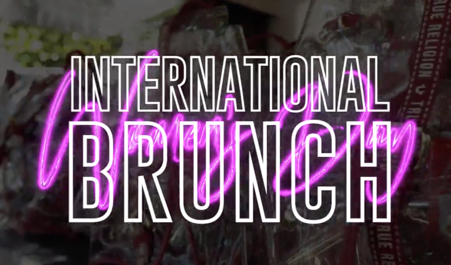 - International Women's Day Brunch With True Religion