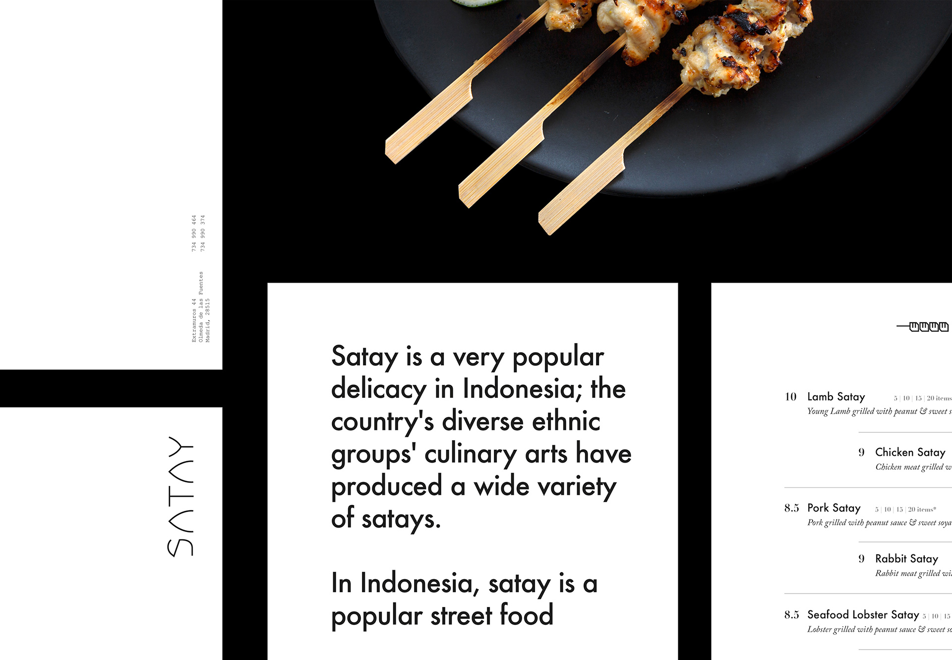 Satay - Indonesian Grill  Restaurant Branding  _  Satay is a grilled meat dish famous throughout Southeast-Asia. Indonesia is thought to be the true birthplace of satay. And this makes it a business opportunity for Mr Ilham Kurniawan who has lived in Madrid for fifteen years. Satay is a restaurant Indonesian Grill since 2015.