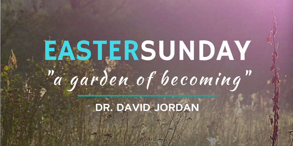 Easter Sunday A Garden of Becoming.png