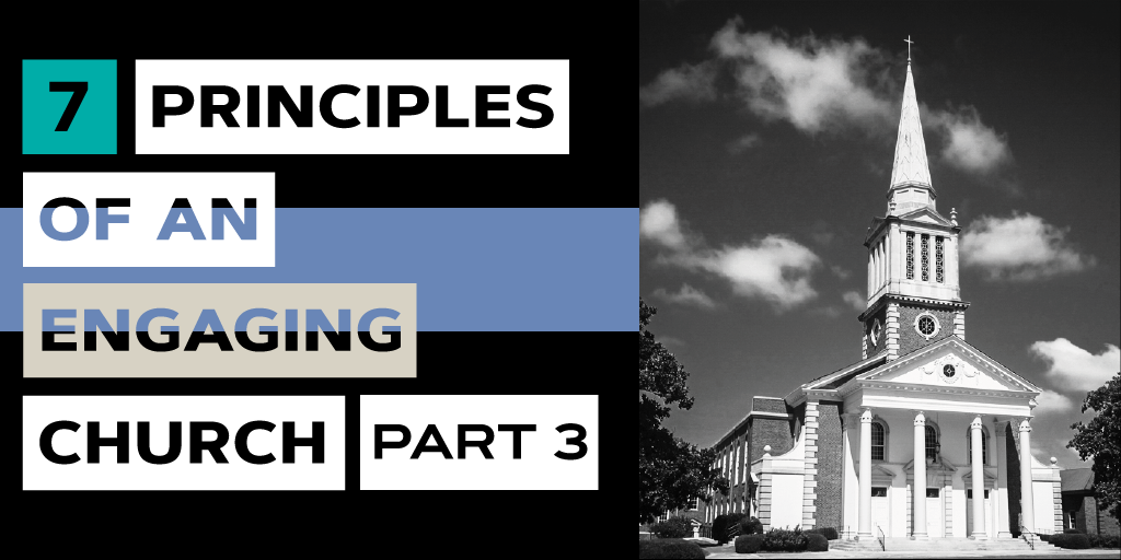 7 Principles of an Engaging Church Part 3.png