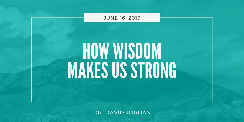how-wisdom-makes-you-strong-sermons-first-baptist-church-decatur.png