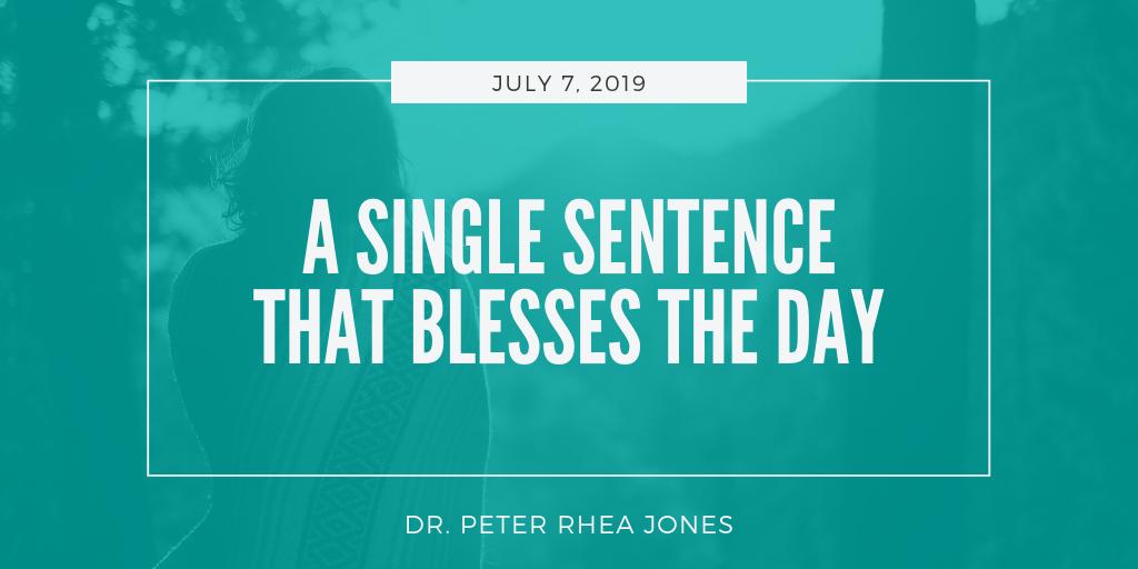 sermons-a-single-sentence-that-blesses-the-day-peter-rhea-jones-first-baptist-church-decatur.png