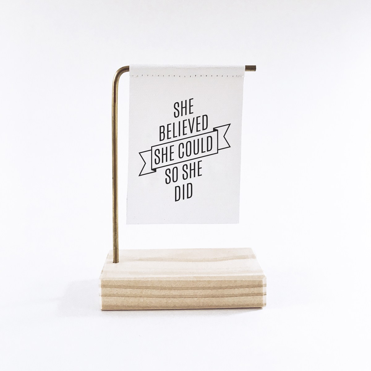 Studio-336-She-Believed-She-Could-Small-Standing-Banner72.jpg