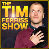 ' The Tim Ferriss Show ' by Tim Ferriss