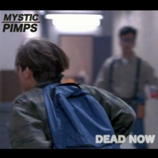 Mystic Pimps - Dead Now : Single