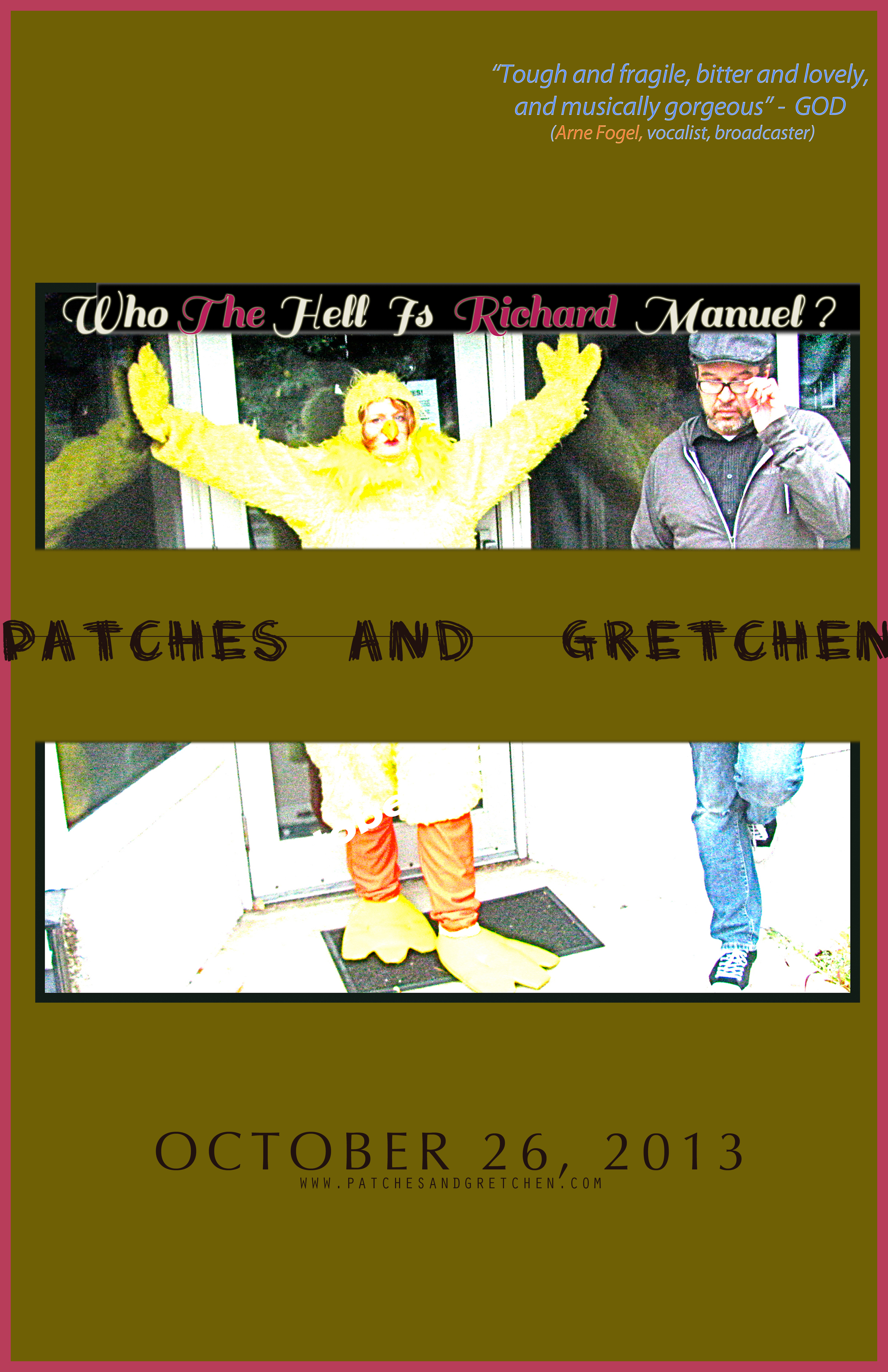 Who The Hell Is Richard Manuel? PATCHES AND GRETCHEN OCTOBER 26, 2013 Poster by Gretchen Seichrist / Photo by Marc Percansky